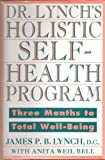 Dr. Lynch's Natural Self-Health Program, James P. Lynch and Anita W. Bell, 0525937609