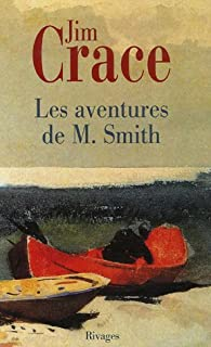 Les aventures de M. Smith : roman, Crace, Jim