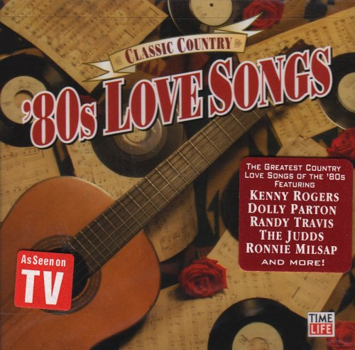 Classic Country: 80s Love Songs