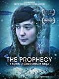 The Prophecy: A Warning Of Climate Change In Alaska