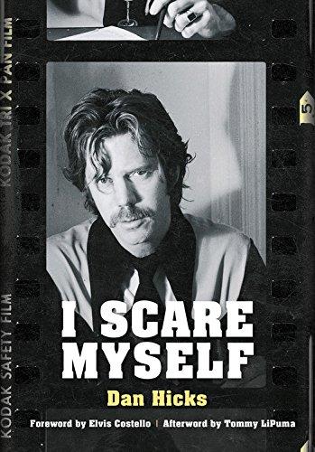 Scare Myself Memoir Dan Hicks