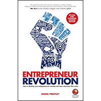 Entrepreneur Revolution: How to Develop your Entrepreneurial Mindset and Start a Business that Works (English Edition)