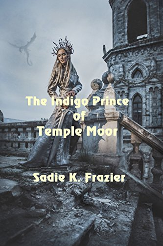 The Indigo Prince of Temple Moor by [Frazier, Sadie K. ]