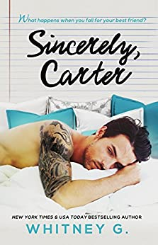 Sincerely, Carter: A Friends to Lovers Romance by [G., Whitney]