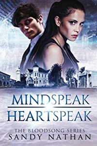 Mindspeak/Heartspeak: A Saga of Quantum Physics, Alternative Universes & Love (Bloodsong Series) (Volume 4)