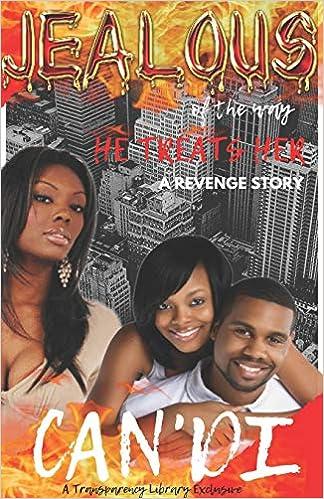 Amazon com: Jealous of the Way He Treats Her: A Revenge Story