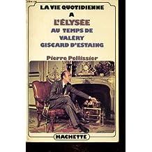 A l'Élysée au temps de Valéry Giscard d'Estaing
