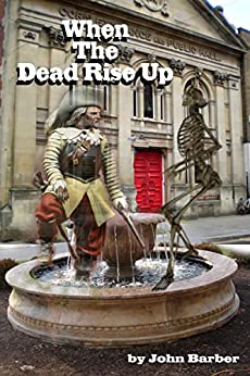 When the Dead rise up (Inspector Winwood Murder Mysteries Book 7) by [Barber, John]