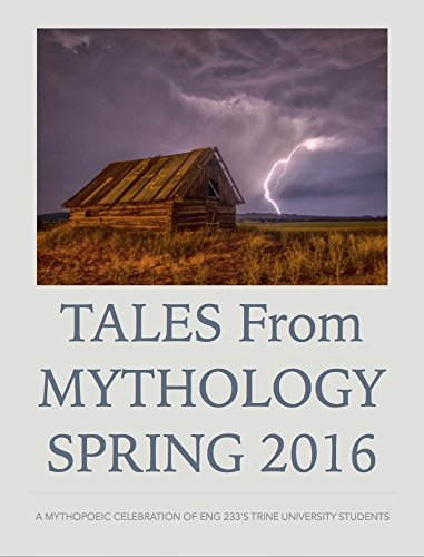 Tales from Mythology Spring 2016: A mythopoeic celebration of ENG 233