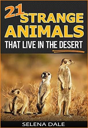 21 Strange Animals That Live In The Desert - Extraordinary ...