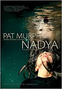Nadya (The Wolf Chronicles): Pat Murphy, Kirsten Potter