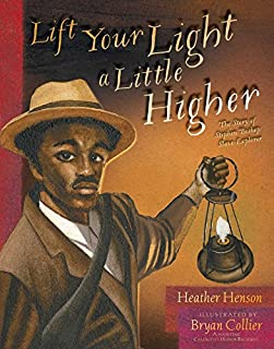 Book Cover: Lift Your Light a Little Higher: The Story of Stephen Bishop: Slave-Explorer