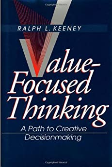 Value-Focused Thinking by [KEENEY, Ralph L.]