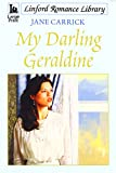 img - for My Darling Geraldine (LIN) (Linford Romance Library) book / textbook / text book
