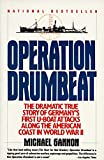 Operation Drumbeat: Germany's U-Boat Attacks