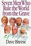 7 Men Who Rule the World from the Grave 7 Men Who Rule the World from the Grave