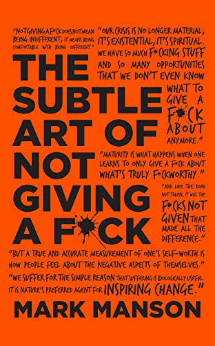 The Subtle Art of Not Giving A F*ck. Gift Edition: A Counterintuitive Approach to Living a Good Life (The Subtle Life Of Not Giving A)