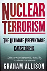 Nuclear Terrorism: The Ultimate Preventable Catastrophe Kindle Edition