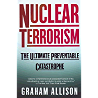 Nuclear Terrorism: The Ultimate Preventable Catastrophe (English Edition)
