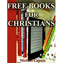 Free Books For Christians: A Collection of Enlightening and Edifying  Christian Books for You to Enjoy—at No Cost.