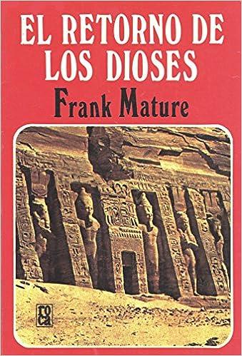 Amazon.com: El Retorno de Los Dioses: Frank Mature: Books