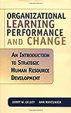 organizational development basics - Organizational Learning, Performance, and Change: An Introduction to Strategic Human Resource Development