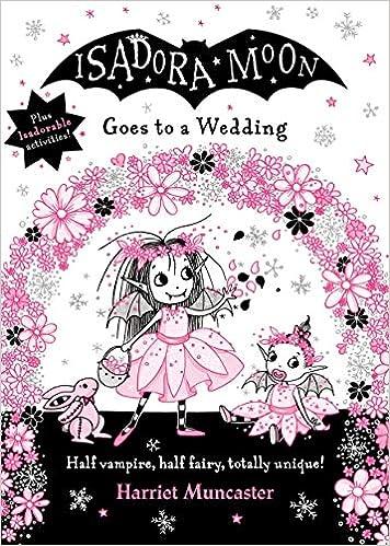 Isadora Moon Goes to a Wedding: Amazon.co.uk: Muncaster, Harriet,  Muncaster, Harriet: Books