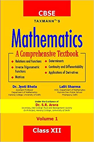 Mathematics -A Comprehensive Textbook (Volume I) (CBSE-Class XII) - by Dr. Jyoti Bhola & Lalit Sharma