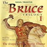 The Bruce Trilogy 1: The Steps to the Empty Throne | Nigel Tranter