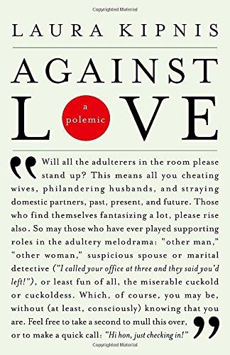 Against Love: A Polemic [Laura Kipnis] (Tapa Blanda)