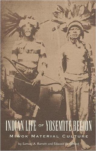Indian Life Of The Yosemite Region Miwok Material Culture Samuel A