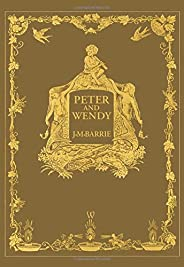 Peter and Wendy or Peter Pan (Wisehouse Classics Anniversary Edition of 1911 - with 13 original illustrations)