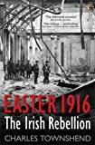 Front cover for the book Easter 1916: The Irish Rebellion by Charles Townshend