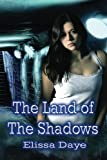 The Land of the Shadows, Elissa Daye, 1629890669
