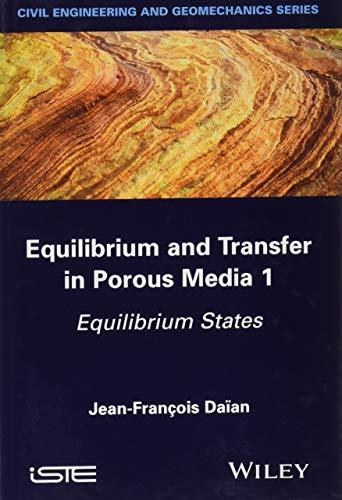 Equilibrium and Transfer in Porous Media 1: Equilibrium States -