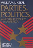 Parties, Politics, and Public Policy in America, Keefe, William J., 0871878348