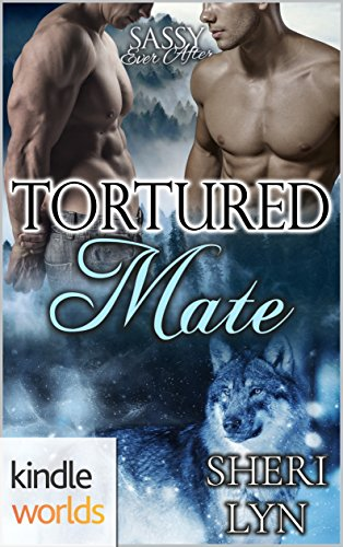 Sassy Ever After: Tortured Mate (Kindle Worlds Novella) (The Mate Series Book 3)