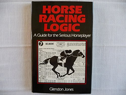 Horseracing Logic: A Guide for Serious Horse Player