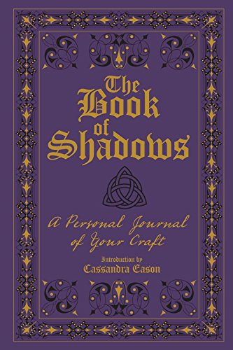 The Book of Shadows: A Personal Journal of Your Craft (Shadows Journal)