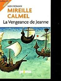 La vengeance de jeanne par Mireille Calmel