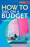 How to Sail on a Budget, Alistair Buchan, 0713688890