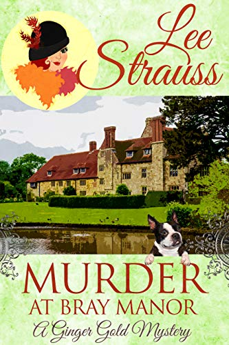 Murder at Bray Manor: a cozy 1920s historical murder mystery (A Ginger Gold Mystery Book 3) ()