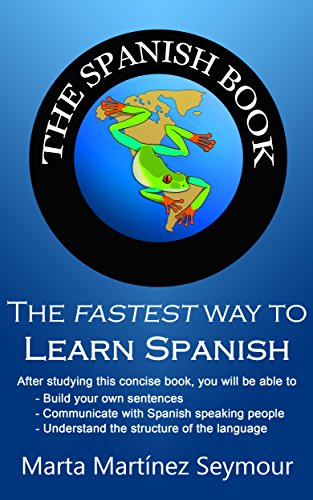 The spanish book the fastest way to learn spanish kindle edition the spanish book the fastest way to learn spanish by seymour marta fandeluxe Choice Image