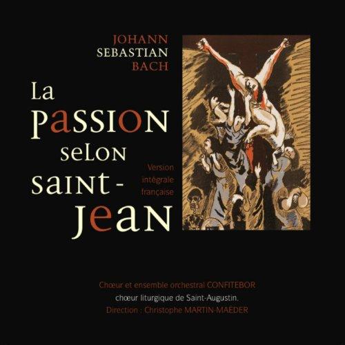 - J.S. Bach : La passion selon Saint Jean