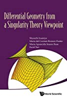 Differential Geometry from Singularity Theory Viewpoint Front Cover