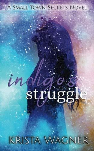 Search : indigo's struggle (A Small Town Secrets Novel Book)