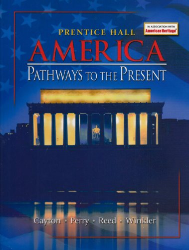 AMERICA PATHWAYS TO THE PRESENT SURVEY STUDENT EDITION SIX EDITION 2005C