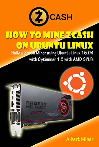 How to Mine Zcash on Ubuntu Linux: Build a Zcash