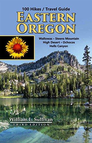 100 Hikes / Travel Guide: Eastern Oregon (100 Hikes, Oregon)