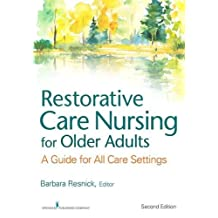Restorative Care Nursing for Older Adults: A Guide For All Care Settings